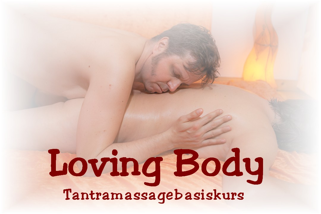 Loving Body ☯ Tantramassage Basiskurs (4 Tage)